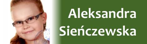 Nowa podopieczna – Aleksandra Sieńczewska