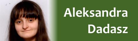 Poznaj naszą nową Podopieczna Aleksandrą Dadasz